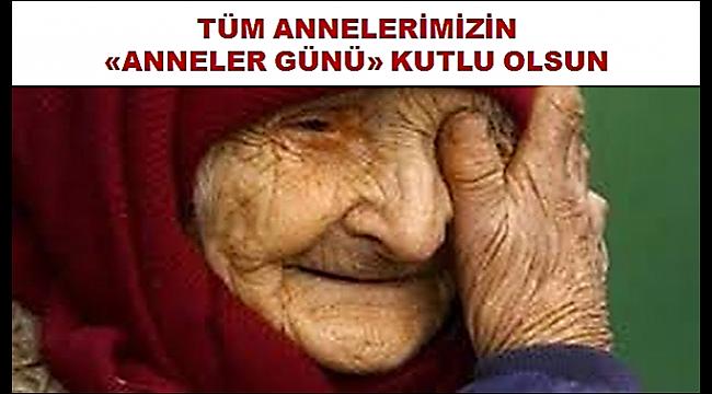 Annelerimizin Anneler Günü Kutlu Olsun