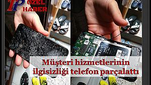Müşteri hizmetlerinin ilgisizliği telefon parçalattı