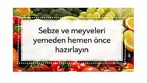 Sebze ve meyveleri yemeden hemen önce hazırlayın
