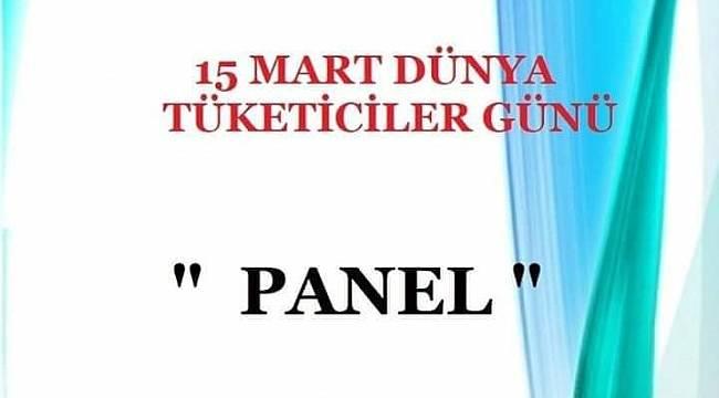 15 Mart Dünya Tüketiciler Günü vesilesiyle panel düzenleniyor