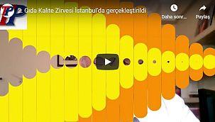 2. Gıda Kalite Zirvesi İstanbul'da gerçekleştirildi - VİDEOLU