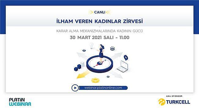 Turkcell Ana Sponsorluğundaki Platin Webinar'da İlham Veren Kadınlar Buluşuyor